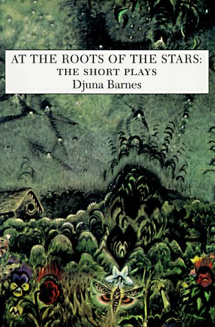 At the Roots of the Stars: The Short Plays (Sun & Moon Classics)