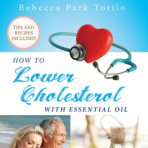 How to Lower Cholesterol with Essential Oil  By  cover art