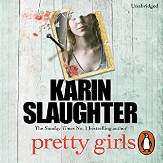 Pretty Girls                   By:                                                                                                                                 Karin Slaughter                               Narrated by:                                                                                                                                 Jennifer Woodward,                                                                                        Robert G Slade                      Length: 14 hrs and 29 mins     647 ratings     Overall 4.5