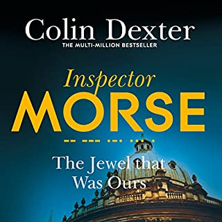 The Jewel That Was Ours     Inspector Morse Mysteries, Book 9              Written by:                                                                                                                                 Colin Dexter                               Narrated by:                                                                                                                                 Samuel West                      Length: 7 hrs and 54 mins     Not rated yet     Overall 0.0