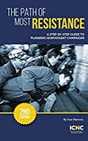 The Path of Most Resistance: A Step-by-Step Guide to Planning Nonviolent Campaigns, 2nd Edition