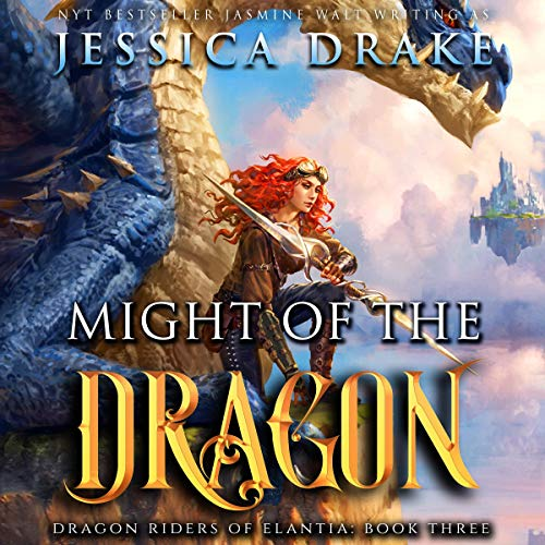 Might of the Dragon: A Dragon Fantasy Adventure (Dragon Riders of Elantia) Audiobook By Jessica Drake cover art
