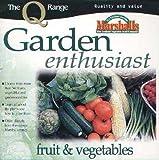Garden Enthusiast: Fruit & Vegetables -