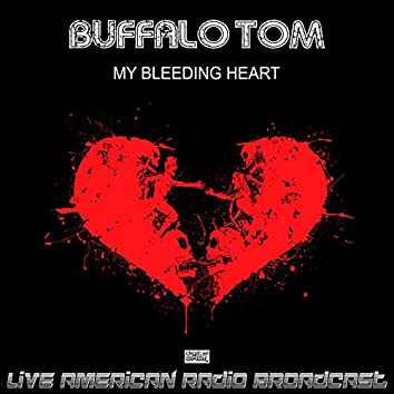 My Bleeding Heart (Live)