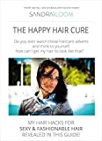 The Happy Hair Cure: my haircare hacks for sexy and fashionale hair revealed in this guide! Secrets for beauty, restoration, shine,: growth for beautiful ... oils for hair repair. (English Edition)