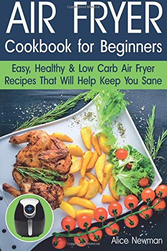 Air Fryer Cookbook for Beginners: Easy