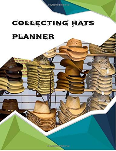 Collecting Hats Planner: hat collection Planner, urine collection hat Planner, collectibles store Planner , hats for the homeless Planner , 12 Month ... Planner / Diary / Log / Journal / Calendar