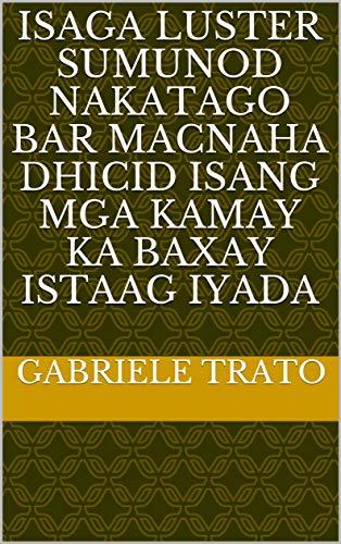 isaga luster sumunod nakatago bar macnaha dhicid isang mga kamay ka baxay istaag iyada (Italian Edition)