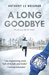 A Novel About Alzheimer's disease: A Long Goodbye by Anthony Le Moignan Book cover