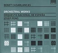 Orchestral Works by B. Casablancas (2011-07-12)