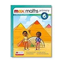 Max Maths Primary A Singapore Approach Grade 6 Student Book