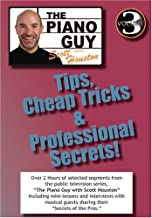 Vol. 3 - The Piano Guy: Tips, Cheap Tricks & Professional Secrets