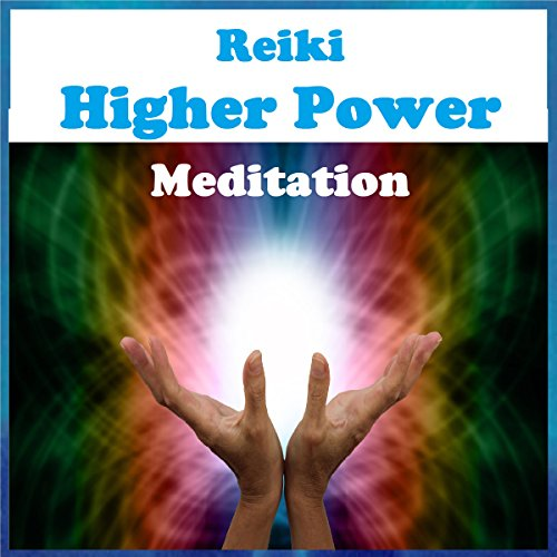 Reiki - Higher Power Meditation audiobook cover art