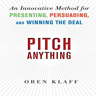 Pitch Anything     An Innovative Method for Presenting, Persuading, and Winning the Deal              Written by:                                                                                                                                 Oren Klaff                               Narrated by:                                                                                                                                 Oren Klaff                      Length: 6 hrs and 14 mins     131 ratings     Overall 4.7