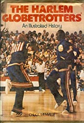 Image: The Harlem Globetrotters: Fifty years of fun and games | Hardcover: 186 pages | by Chuck Menville (Author). Publisher: D. McKay Co; 1st Edition (January 1, 1978)