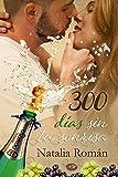 300 días sin tu sonrisa