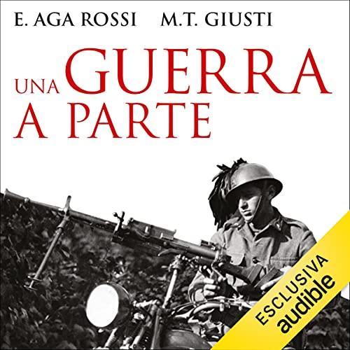 Una guerra a parte: I militari italiani nei Balcani 1940-1945