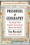 Prisoners of Geography: Ten Maps That Explain Everything About the World (Volume 1) (Politics of Place)
