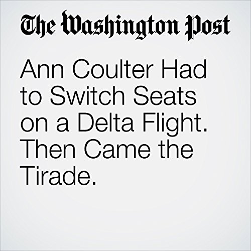 Ann Coulter Had to Switch Seats on a Delta Flight. Then Came the Tirade. copertina