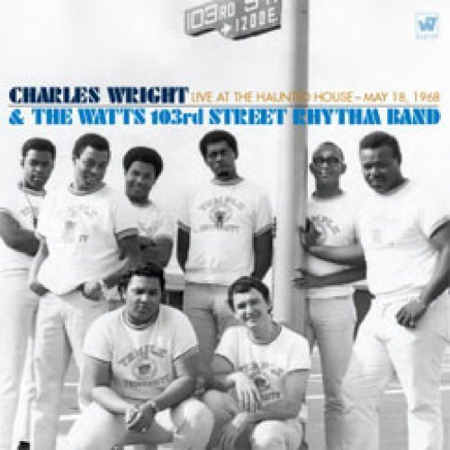 Live at the Haunted House: May 18, 1968 by Charles Wright, Watts 103rd Street Rhythm Band (2010) Audio CD