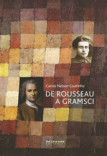 De Rousseau a Gramsci: ensaios de teoria política