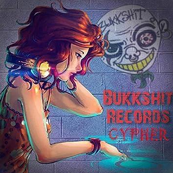 Bukkshit Records Cypher