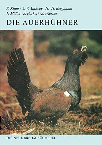 Die Auerhühner: Tetrao urogallus und T. urogalloides