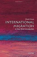 International Migration: A Very Short Introduction (Very Short Introductions)
