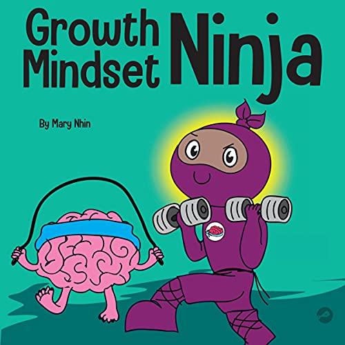 Growth Mindset Ninja: Ninja Life Hacks, Book 36