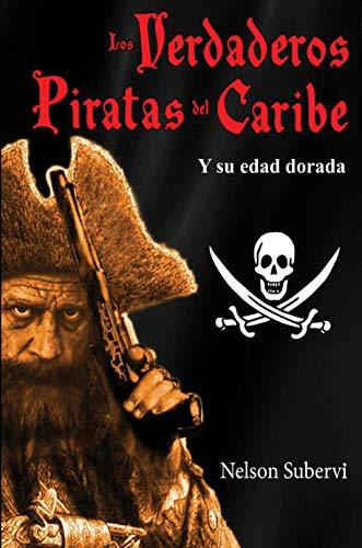 Los Verdaderos Piratas del Caribe: Y su edad dorada