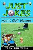 Just Jokes: Adult Golf Humor (Golfwell s Adult Golf Jokes)
