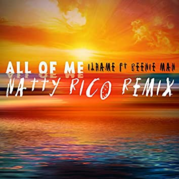 All Of Me (feat. Beenie Man) [Natty Rico Remix]