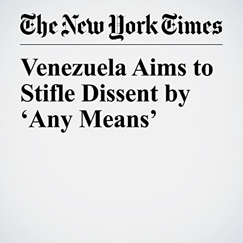 Venezuela Aims to Stifle Dissent by 'Any Means' copertina