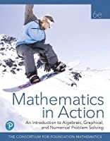 Mathematics in Action: An Introduction to Algebraic, Graphical, and Numerical Problem Solving, 6th Edition Front Cover