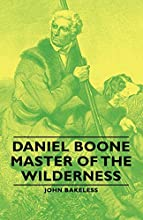 Daniel Boone - Master of the Wilderness