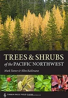Trees and Shrubs of the Pacific Northwest: Timber Press Field Guide (Timber Press Field Guides) by Turner, Mark, Kuhlmann, Ellen (2014) Paperback