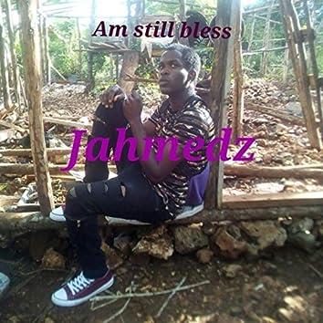 Am still bless