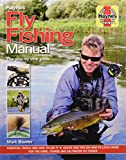 Fly Fishing Manual: The Step-by-Step Guide (Haynes Manuals): Essential Tackle and How to Use It - Advice and Tips on How to Catch More for the Game, Coarse and Saltwater Fly Fisher