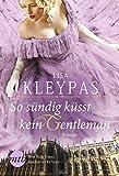 So sündig küsst kein Gentleman: Historischer Liebesroman (Die Ravenels 2)