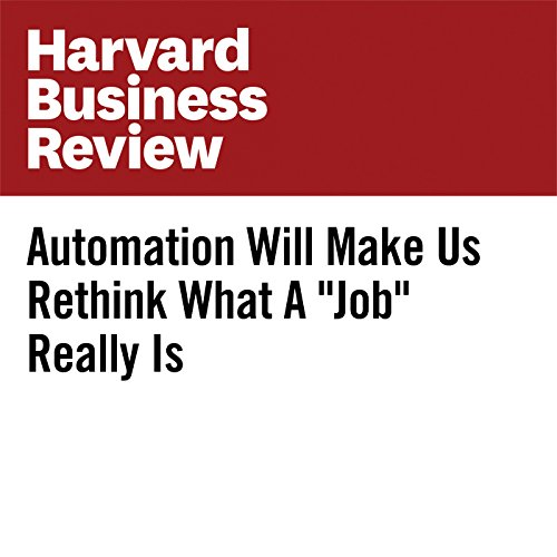 "Automation Will Make Us Rethink What A ""Job"" Really Is cover art"