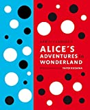 Lewis Carroll's Alice's Adventures in Wonderland: With Artwork by Yayoi Kusama (A Penguin Classics Hardcover)