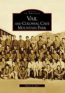 Vail and Colossal Cave Mountain Park (Images of America)