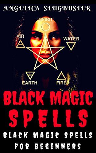 Black Magic Spells: Black Magic Spells for Beginners (Black Magick)