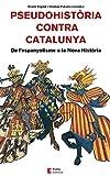 Pseudohistòria cotnra Catalunya: De l'espanyolisme a la Nova Història: 65 (Referències)
