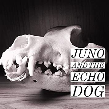 Juno and the Echo Dog