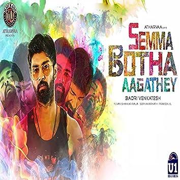 Semma Botha Aagathey (Original Motion Picture Soundtrack)