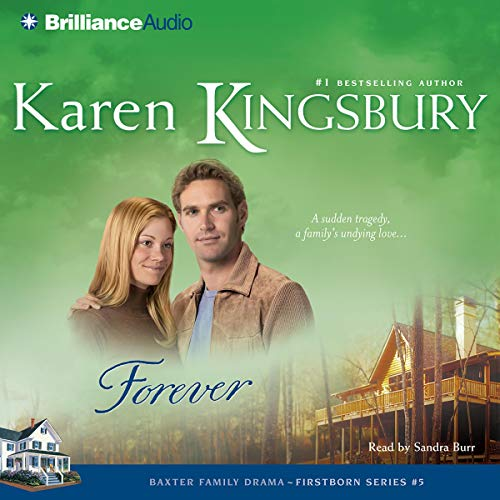 Forever     Firstborn Series #5              By:                                                                                                                                 Karen Kingsbury                               Narrated by:                                                                                                                                 Sandra Burr                      Length: 4 hrs and 40 mins     198 ratings     Overall 4.8