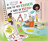 How Do You Measure a Slice of Pizza?: A Book About Geometry