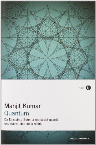 Quantum. Da Einstein a Bohr, la teoria dei quanti, una nuova idea della realtà