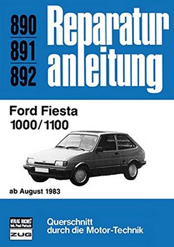 Ford Fiesta 1000/1100: ab August 1983 // Reprint der 8. Auflage 1987 (Reparaturanleitungen)